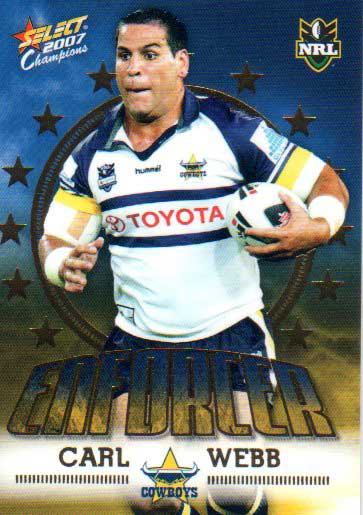 2007 NRL Invincible Enforcer #E9 Carl Webb Cowboys with Redeemed Predictor