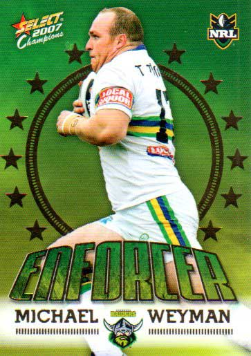 2007 NRL Invincible Enforcer #E3 Michael Weyman Raiders with Redeemed Predictor
