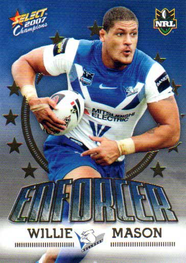 2007 NRL Invincible Enforcer #E2 Willie Mason Bulldogs with Redeemed Predictor
