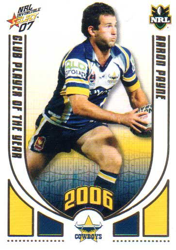 2007 NRL Invincible CPOTY #CP8 Aaron Payne Cowboys