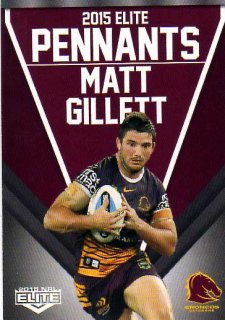 2015 NRL Elite Pennants #EP1 Matt Gillett Broncos