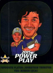 2015 NRL Power Play Fan Card #FC4 Johnathan Thurston Cowboys