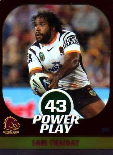 2015 NRL Power Play Parallel #11 Sam Thaiday Broncos