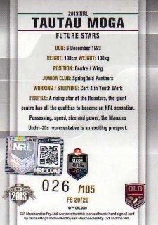 2013 NRL Elite Future Stars Signature FS20 Tautau Moga Roosters QLD #26/105