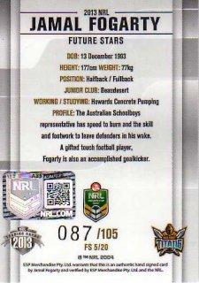2013 NRL Elite Future Stars Signature FS5 Jamal Fogarty Titans #87/105