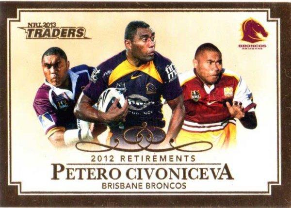 2013 NRL Traders Retirements #R3 Petero Civoniceva Broncos