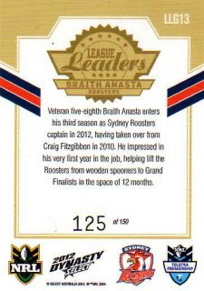 2012 NRL Dynasty Gold League Leader LLG13 Braith Anasta Roosters #125/150