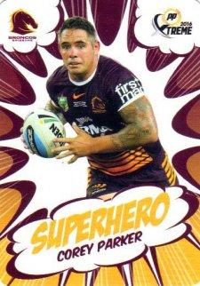 2016 NRL Xtreme Powerplay Superhero #SH1 Corey Parker Broncos