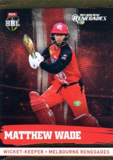2016/17 CA & BBL Cricket Gold Parallel #127 Matthew Wade Melbourne Renegades
