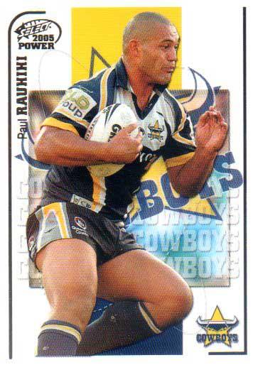 2005 NRL Power Base Card 94 Paul Rauhihi Cowboys