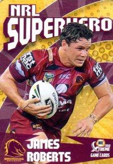 2018 NRL Xtreme Superhero SH1 James Roberts Broncos