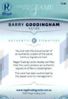 2017 Regal Greats of the Game Century Signature CS-BG Barry Goodingham #43/100