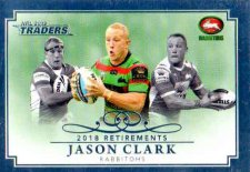 2019 NRL Traders Retirements Case Card RP12 Jason Clarks Rabbitohs