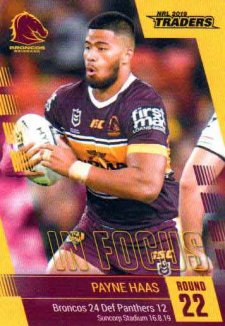 2019 NRL Traders Player in Focus Round 22 IF22 Payne Haas Broncos