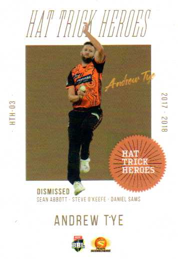 2019/20 Cricket Hat Trick Heroes Case Card HTH3 Andrew Tye Scorchers