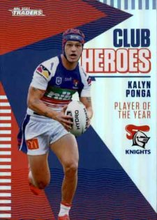 2021 NRL Traders Club Heroes CH15 Kalyn Ponga Knights